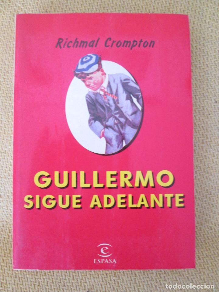 GUILLERMO SIGUE ADELANTE DE RICHAL CROMPTON DEL AÑO 1999 EDITORIAL ESPASA (Libros de Segunda Mano - Literatura Infantil y Juvenil - Novela)