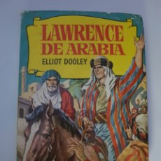 Libros de segunda mano: LAWRENCE DE ARABIA - ELLIOT DOOLEY - COLECCION HISTORIAS - BRUGUERA. Lote 95006782