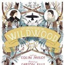 Libros de segunda mano: MELOY, COLIN; ELLIS, CARSON: LES CRÒNIQUES DE WILDWOOD. (CATALÀ). Lote 95216475