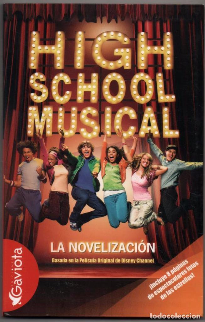 HIGH SCHOOL MUSICAL - LA NOVELIZACION - ILUSTRADO * (Libros de Segunda Mano - Literatura Infantil y Juvenil - Novela)