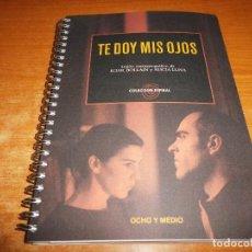 Libros de segunda mano: TE DOY MIS OJOS GUION CINEMATOGRAFICO 2003 GUION ICIAR BOLLAIN Y ALICIA LUNA FIRMADO AUTOGRAFO RARO. Lote 95415239