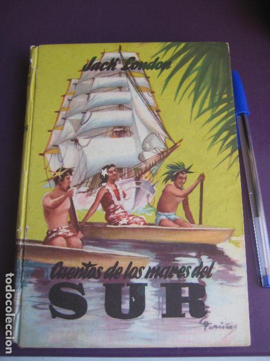 JACK LONDON- CUENTOS DE LOS MARES DEL SUR - COLECCION CADETE - 1959 - ILUSTRADO (Libros de Segunda Mano - Literatura Infantil y Juvenil - Novela)
