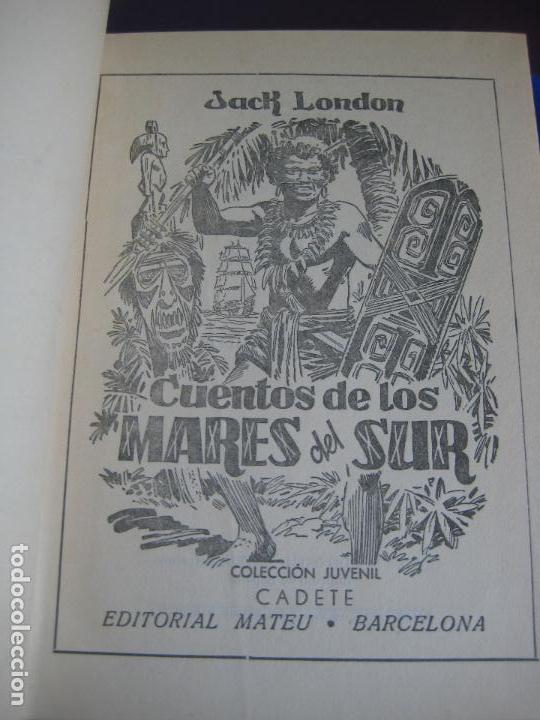 Libros de segunda mano: JACK LONDON- CUENTOS DE LOS MARES DEL SUR - COLECCION CADETE - 1959 - ILUSTRADO - Foto 2 - 95468531