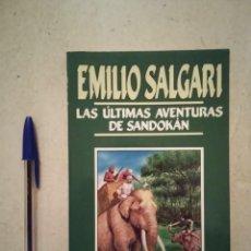 Libros de segunda mano: LIBRO - EMILIO SALGARI 40 - AVENTURAS - LAS ULTIMAS AVENTURAS DE SANDOKAN - EDICIONES ORBIS - 1987. Lote 95715135