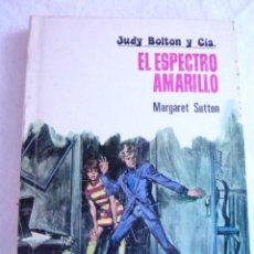 Libros de segunda mano: EL ESPECTRO AMARILLO Nº 6 JUDY BOLTON Y CÍA. MARGARET SUTTON. Lote 95731452