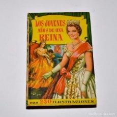 Libros de segunda mano: LOS JOVENES AÑOS DE UNA REINA - COLECCIÓN HISTORIAS - BRUGUERA. Lote 95830115