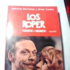 Libros de segunda mano: LOS ROPER. JOHNNIE MORTIMER Y BRIAN COOKE. AÑO 1979. BUEN ESTADO. USADO.. Lote 95902111