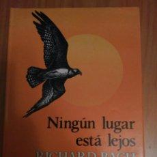 Libros de segunda mano: NINGÚN LUGAR ESTÁ LEJOS DE RICHARD BACH. Lote 95946647