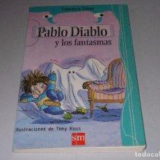 Libros de segunda mano: PABLO DIABLO Y LOS FANTASMAS. FRANCESCA SIMON. ILUSTRACIONES DE TONY ROSS. SM. Lote 109423204