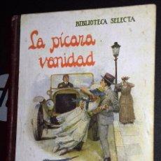 Libros de segunda mano: LA PÍCARA VANIDAD. BIBLIOTECA SELECTA EDITORIAL RAMÓN SOPENA. Lote 97475919