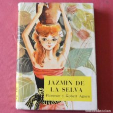 Libros de segunda mano: JAZMÍN DE LA SELVA - FLORENCE Y ROBERT AGNEW - EDITORIAL MOLINO 1963. Lote 97673387