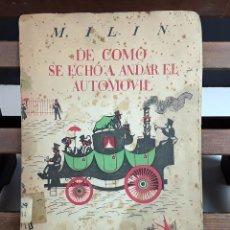 Libros de segunda mano: DE COMO SE ECHÓ A ANDAR EL AUTOMÓVIL. M. ILIN. EDITORIAL ESTRELLA. 1937. . Lote 97777839