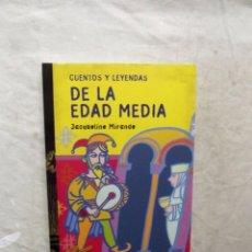 Libros de segunda mano: CUENTOS Y LEYENDAS DE LA EDAD MEDIA DE JACQUELINE MIRANDE. Lote 98010803