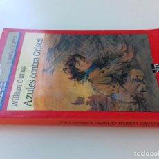 Libros de segunda mano: AZULES CONTRA GRISES-WILLIAM CAMUS-5ª EDICION 1988 -BARCO DE VAPOR-SM-VER FOTOS. Lote 98727959