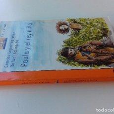 Libros de segunda mano: PAULA Y EL REY NIÑO- CONCHA LÓPEZ NARVÁEZ - RAFAEL SALMERON-ED 2003 -BARCO DE VAPOR-SM-VER FOTOS. Lote 98727975