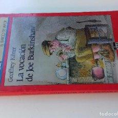 Libros de segunda mano: LA VOCACIÓN DE JOE BURKINSHAW - GEOFFREY KILNER-7ª EDICION 1993 -BARCO DE VAPOR-SM-VER FOTOS. Lote 98728007