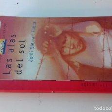 Libros de segunda mano: LAS ALAS DEL SOL- JORDI SIERRA I FABRA-11ª EDICION 2002 -BARCO DE VAPOR-SM-VER FOTOS. Lote 98728031