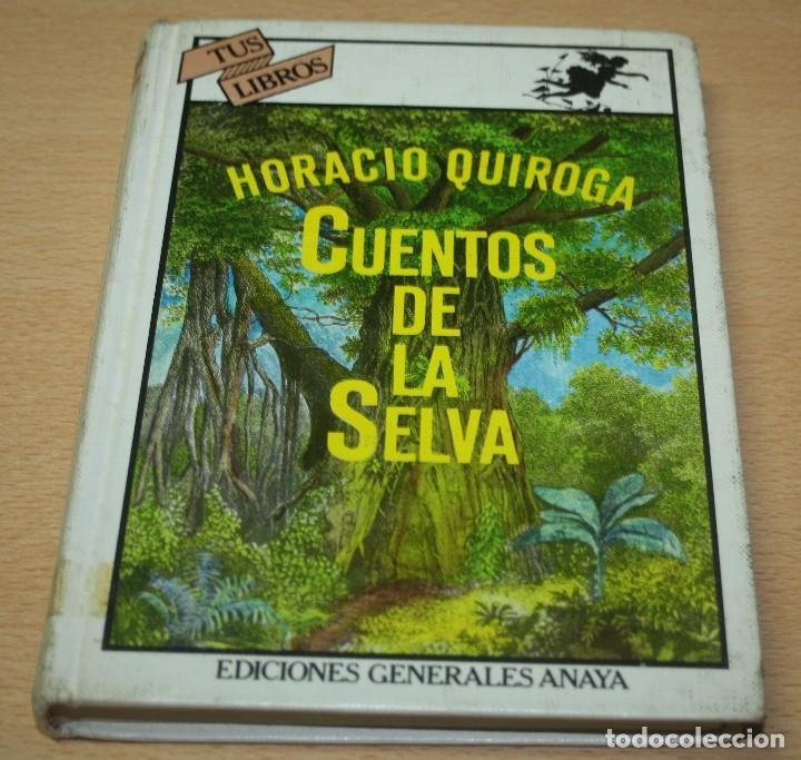 CUENTOS DE LA SELVA - HORACIO QUIROGA - COLECCIÓN TUS LIBROS (Libros de Segunda Mano - Literatura Infantil y Juvenil - Novela)