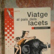 Libros de segunda mano: VIATGE AL PAÍS DELS LACETS - SEBASTIÀ SORRIBAS - EN CATALÀ. Lote 99992387