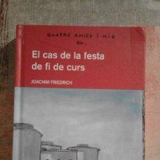 Libros de segunda mano: QUATRE AMICS I MIG EN... EL CAS DE LA FESTA DE FI DE CURS - JOACHIM FRIEDRICH. Lote 100335359