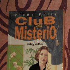 Libros de segunda mano: CLUB DEL MISTERIO 12. ENGAÑOS FIONA KELLY. Lote 206291130