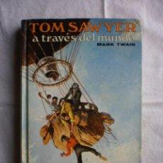 Libros de segunda mano: TOM SAWYER A TRAVES DEL MUNDO. Lote 100360371