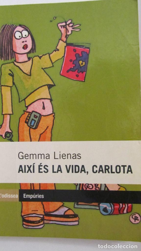 AIXÍ ÉS LA VIDA, CARLOTA DE GEMMA LIENAS (EMPÚRIES) (Libros de Segunda Mano - Literatura Infantil y Juvenil - Novela)