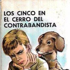 Libros de segunda mano: LOS CINCO EN EL CERRO DEL CONTRABANDISTA. ENID BLYTON. EDITORIAL JUVENTUD,S.A. 1968.. Lote 101038967