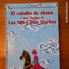 Libros de segunda mano: EL CABALLO DE EBANO Y OTROS CUENTOS DE LAS MIL Y UNA NOCHES - LABOR - TAPA DURA (7J). Lote 101057271