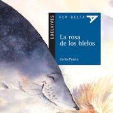 Libros de segunda mano: LA ROSA DE LOS HIELOS ELDEVIVES ALA DELTA CARLOS PUERTO. Lote 101077823