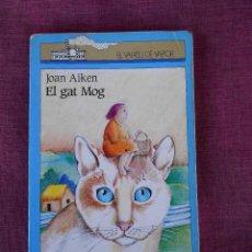 Libros de segunda mano: EL GAT MOG, (JOAN AITKEN), CRUILLA-VAIXELL DE VAPOR 1995. Lote 101534547