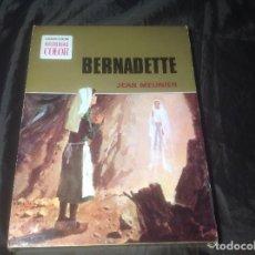 Libros de segunda mano: BERNADETTE DE JEAN MEUNIER COLECCIÓN BRUGUERA HISTORIAS COLOR 1973. Lote 101955991