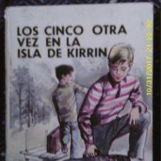 Libros de segunda mano: LIBRO Nº 1014 LOS CINCO OTRA VEZ EN LA ISLA DE KIRRIN DE ENID BLYTON. Lote 102023587