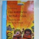 Libros de segunda mano: LAS AVENTURAS DE HUK Y GLUK. PILKEY. Lote 102598839