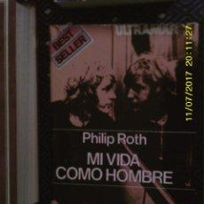 Libros de segunda mano: LIBRO Nº 1208 MI VIDA COMO HOMBRE DE PHILIP ROTH. Lote 102729463
