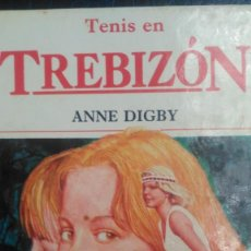 Libros de segunda mano: TENIS EN TREBIZÓN. ANNE DIGBY. EDITORIAL MOLINO N° 6. AÑO 1984. CARTONÉ. PÁGINAS 150. PESO 250 GR.. Lote 102778039