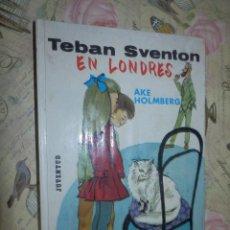 Libros de segunda mano: LIBRO - INFANTIL - TEBAN SVENTON EN LONDRES - AKE HOLMBERG - JUVENTUD 1963. Lote 102951971