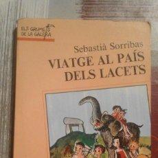Libros de segunda mano: VIATGE AL PAÍS DELS LACETS - SEBASTÌÀ SORRIBAS - EN CATALÀ. Lote 102955823