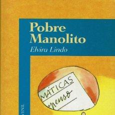 Libros de segunda mano: MANOLITO GAFOTAS - ELVIRA LINDO - POBRE MANOLITO V. Lote 102957175
