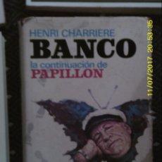 Libros de segunda mano: LIBRO Nº 1237 LA CONTINUACION DE PAPILLON DE HENRI CHARRIERE BANCO. Lote 103062403
