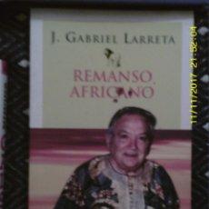 Libros de segunda mano: LIBRO Nº 1253 REMANSO AFRICANO DE J. GABRIEL LARRETA. Lote 103156627