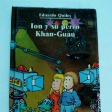 Libros de segunda mano: ION Y SU PERRO KHAN-GUAU. Lote 103690919