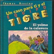 Libros de segunda mano: UN CASO PARA TI Y EL EQUIPO TIGRE EL YELMO DE LA CALAVERA THOMAS BREZINA SM 4! EDICION. Lote 103757491