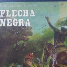 Libros de segunda mano: FLECHA NEGRA. ROBERT LOUIS STEVENSON. CLÁSICOS DE LA JUVENTUD. EDITORIAL ALFREDO ORTELLS. 1979. CART. Lote 104124446