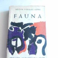 Libros de segunda mano: FAUNA HECTOR VAZQUEZ AZPIRI PREMIO ALFAGUARA 1967.. Lote 104181743