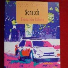 Libros de segunda mano: COLECCIÓN GRAN ANGULAR N. 117 SCRATCH, FERNANDO LALANA. EDICIONES SM. Lote 104351331