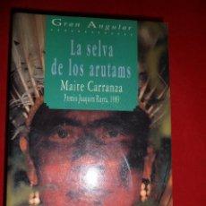Libros de segunda mano: COLECCIÓN GRAN ANGULAR N. 118 LA SELVA DE LOS ARUTAMS. MAITE CARRANZA. EDICIONES SM. Lote 104351415