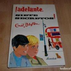 Libros de segunda mano: ENID BLYTON - ¡ADELANTE, SIETE SECRETOS!. Lote 104411367