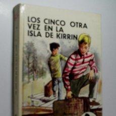 Libros de segunda mano: LOS CINCO OTRA VEZ EN LA ISLA DE KIRRIN. BLYTON ENID. 1979. Lote 104447115