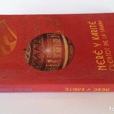 Libros de segunda mano: NERÉ Y KARITÉ. CUENTOS DE LA SABANA-MARCO, RAFAEL-S MISIONEROS AFRICANOS 1999-DEDICATORIA AUTOR. Lote 105289299